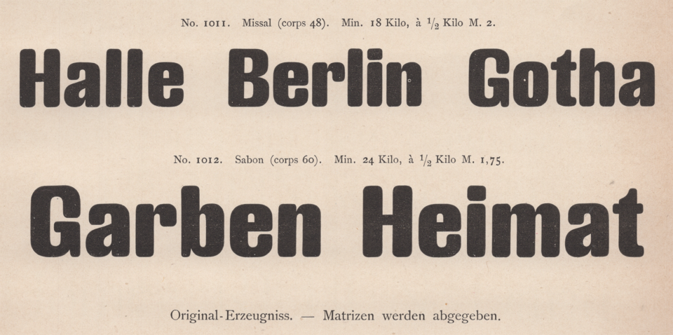 48 and 60pt sizes of Fette runde Grotesque, one of the original sans serifs from Wilhelm Woellmer's foundry in Berlin. This specimen was advertised in 1887.