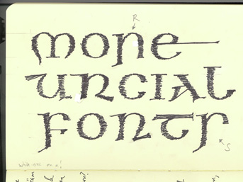From my skecthbook: More Uncial Fonts.